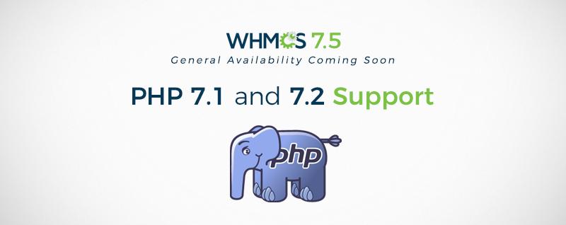 WHMCS支持使用PHP 7.1和7.2网络编程语言了!